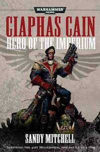 Ciaphas Cain: Hero of the Imperium by Sandy Mitchell book cover